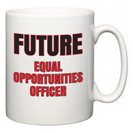Future Equal opportunities officer  Mug