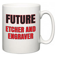 Future Etcher and Engraver  Mug