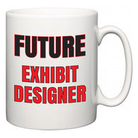 Future Exhibit Designer  Mug