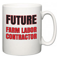 Future Farm Labor Contractor  Mug