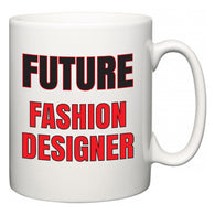 Future Fashion Designer  Mug