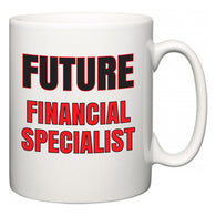 Future Financial Specialist  Mug