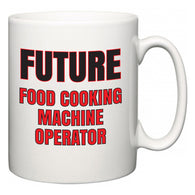 Future Food Cooking Machine Operator  Mug