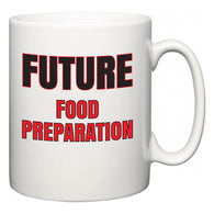 Future Food Preparation  Mug