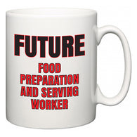 Future Food Preparation and Serving Worker  Mug
