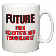 Future Food Scientists and Technologist  Mug