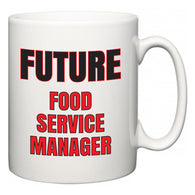 Future Food Service Manager  Mug