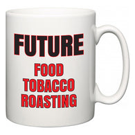 Future Food Tobacco Roasting  Mug