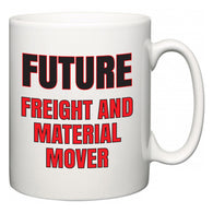 Future Freight and Material Mover  Mug
