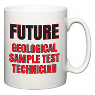 Future Geological Sample Test Technician  Mug