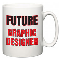 Future Graphic Designer  Mug