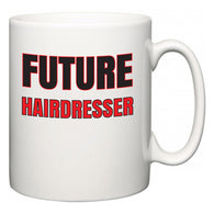 Future Hairdresser  Mug