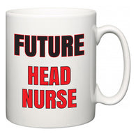 Future Head Nurse  Mug