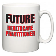 Future Healthcare Practitioner  Mug