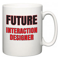 Future Interaction Designer  Mug