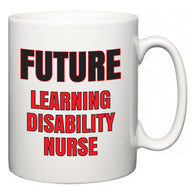 Future Learning disability nurse  Mug