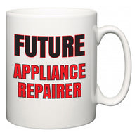Future Appliance Repairer  Mug