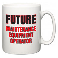 Future Maintenance Equipment Operator  Mug