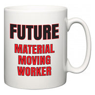 Future Material Moving Worker  Mug
