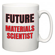 Future Materials Scientist  Mug