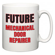 Future Mechanical Door Repairer  Mug