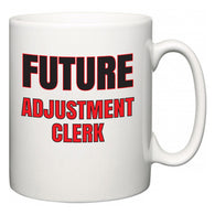 Future Adjustment Clerk  Mug