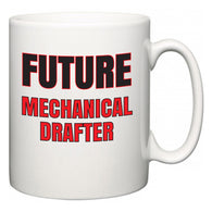 Future Mechanical Drafter  Mug