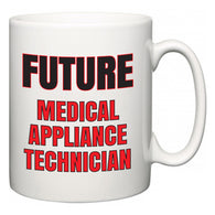 Future Medical Appliance Technician  Mug