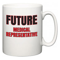 Future Medical representative  Mug