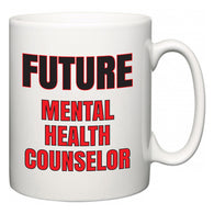 Future Mental Health Counselor  Mug