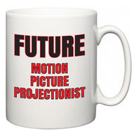 Future Motion Picture Projectionist  Mug