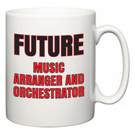 Future Music Arranger and Orchestrator  Mug