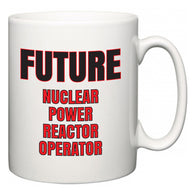 Future Nuclear Power Reactor Operator  Mug