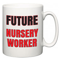 Future Nursery Worker  Mug