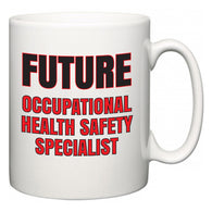 Future Occupational Health Safety Specialist  Mug