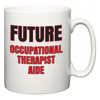 Future Occupational Therapist Aide  Mug
