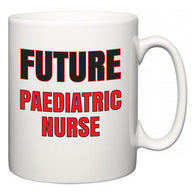 Future Paediatric nurse  Mug