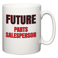 Future Parts Salesperson  Mug