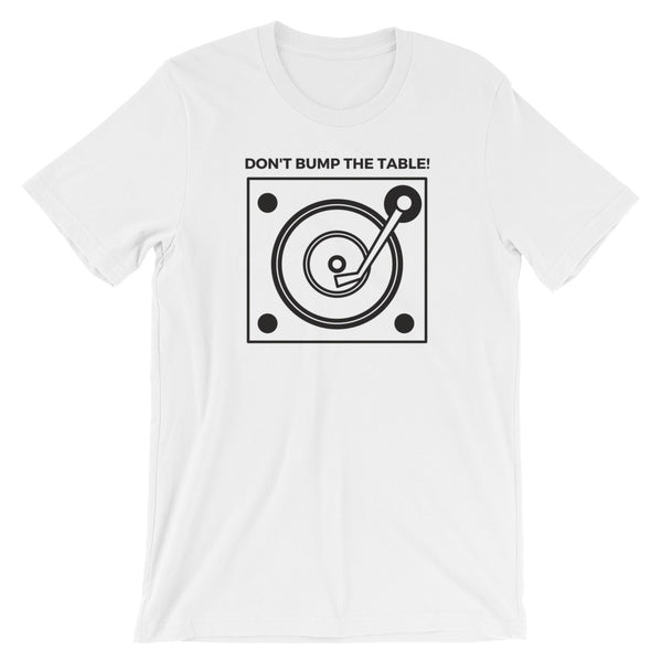 Don't Bump the Table (Black Letter) Short-Sleeve Unisex T-Shirt