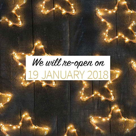 We will re-open on 19 January 2018