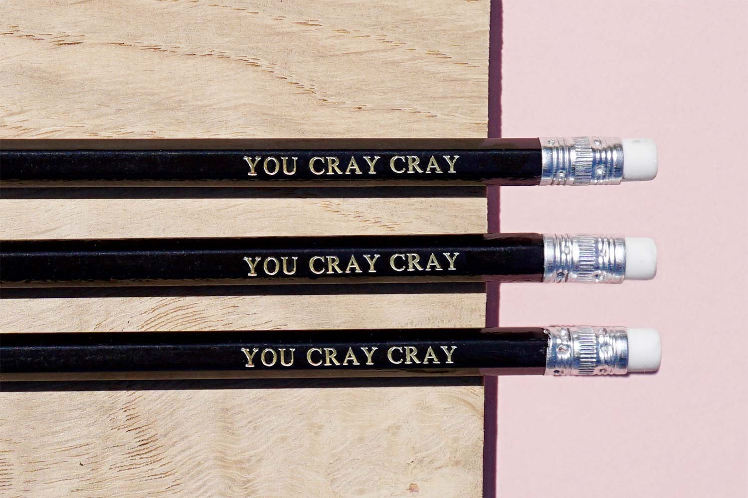 Customized pencils from Bookshell, with the quote 'You cray cray'