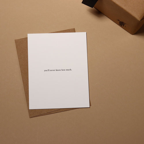 You'll Never Know How Much Greeting Card - Greeting Cards - pucciManuli