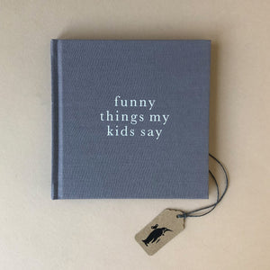 Funny Things My Kids Say Journal | Grey - Books (Adult) - pucciManuli