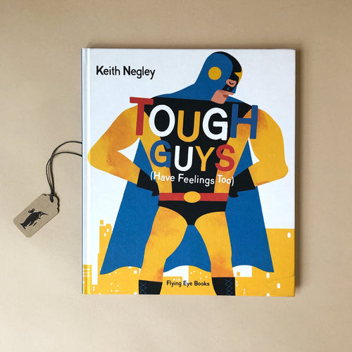 tough-guys-have-feelings-too-book-cover-with-a-sad-superhero-by-keith-negley