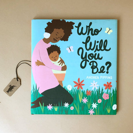 who-will-you-book-cover-illustrated-wit-african-american-mother-and-child-in-kneeling-in-the-grass