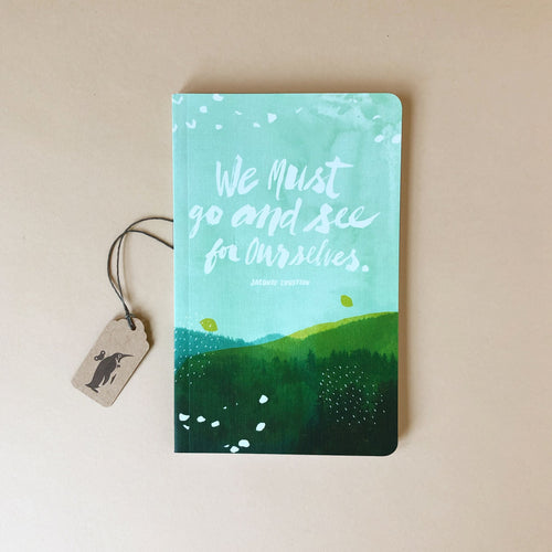 Write Now Journal | We Must Go & See For Ourselves - Stationery - pucciManuli