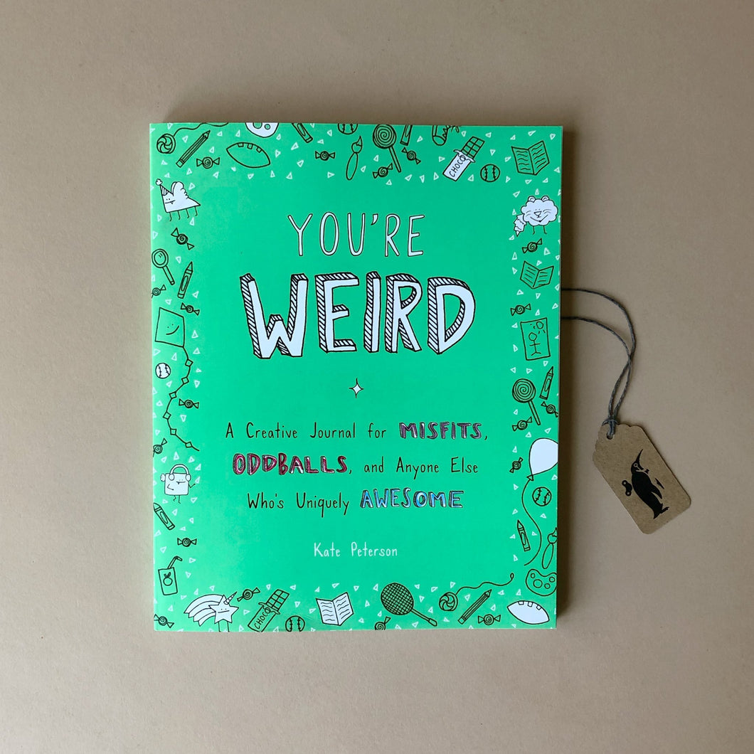 You're Weird | A Creative Journal for Uniquely Awesome Humans - Stationery - pucciManuli