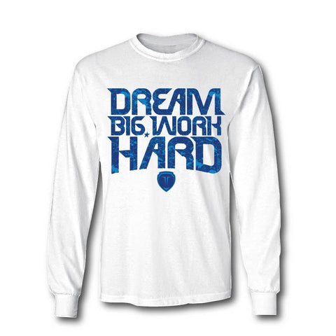 TAKEDOWN SHIRT - DREAM BIG WORK HARD LS