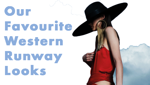 Our Favourite Western Fashion Runway Looks
