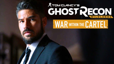 GHOST RECON WILDLANDS: WAR WITHIN THE CARTEL